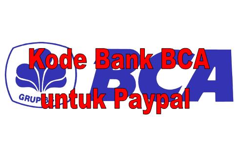 Kode Bank Bca Untuk Paypal Terbaru 2020 Warga Negara Indonesia