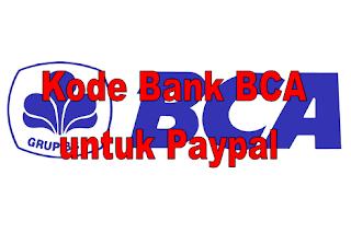 Kode Bank BCA untuk Paypal Terbaru 2020