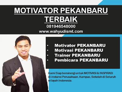 Motivator PEKANBARU TERBAIK / MOTIVATOR PEKANBARU  081946548000 Motivator TRAINING  MOTIVASI KARYAWAN PEKANBARU, Motivator Di TRAINING  MOTIVASI KARYAWAN PEKANBARU, Jasa Motivator TRAINING  MOTIVASI KARYAWAN PEKANBARU, Pembicara Motivator TRAINING  MOTIVASI KARYAWAN PEKANBARU, Motivator Terkenal PEKANBARU, Motivator keren TRAINING  MOTIVASI KARYAWAN PEKANBARU, Sekolah Motivator di PEKANBARU, TRAINING  MOTIVASI KARYAWAN PEKANBARU, Daftar Motivator Di TRAINING  MOTIVASI KARYAWAN PEKANBARU, Nama Motivator Di PEKANBARU, Seminar Motivasi PEKANBARU