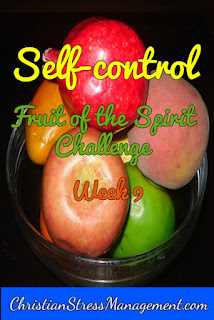 Self control fruit of the Holy Spirit challenge