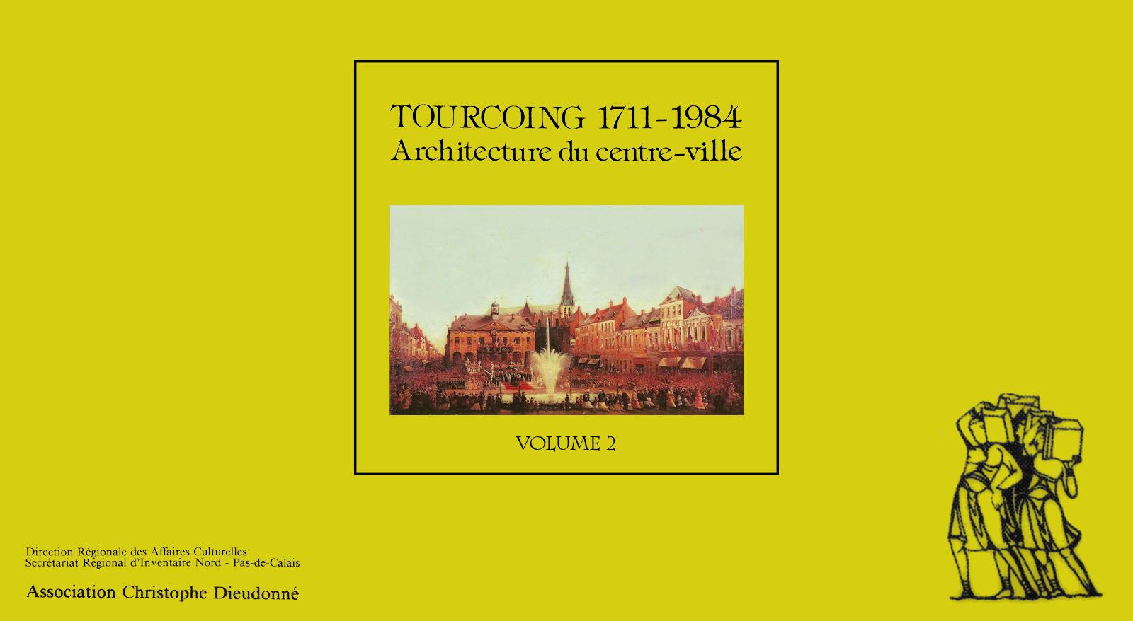 Livre - Tourcoing 1771-1984, Architecture du Centre Ville