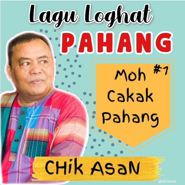 Moh Cakak Pahang dari Chik Asan