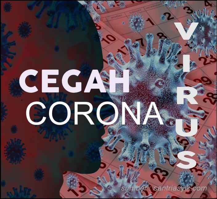 Corona Virus: Langkah untuk Mencegah dan Kenali Gejalanya