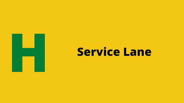 HackerRank Service Lane problem solution