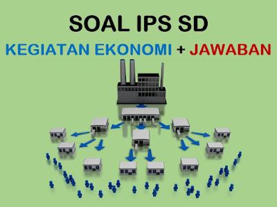Soal IPS SD Kelas 5 Kegiatan Ekonomi dan Jawaban