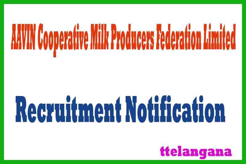 AAVIN Cooperative Milk Producers Federation Limited Tamilnadu Recruitment Notification