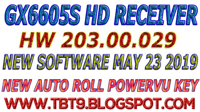 GX6605S HD RECEIVER HARDWARE-203.00.029 NEW SOFTWARE WITH POWERVU TEN SPORTS OK
