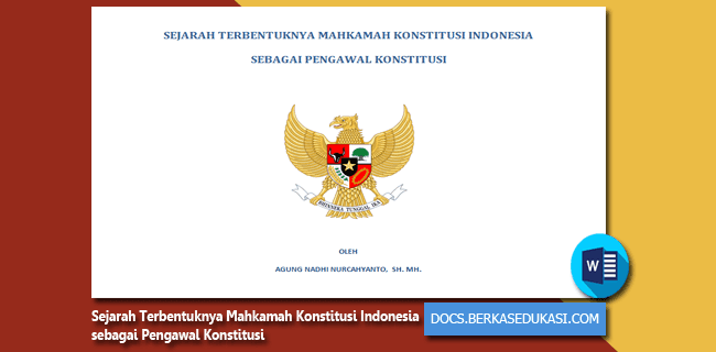 Sejarah Terbentuknya Mahkamah Konstitusi Indonesia sebagai Pengawal Konstitusi