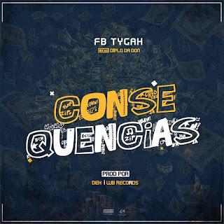 FB Tygah x Diplo Da Don - Consequências (Prod Wb-Records & Dex)
