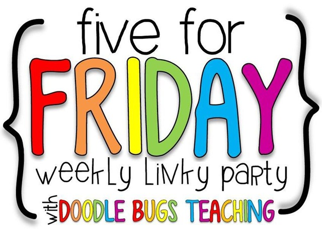Five for Friday Linkup on Doodle Bugs Teaching @DoodleBugsPaper | @bisforbookworm