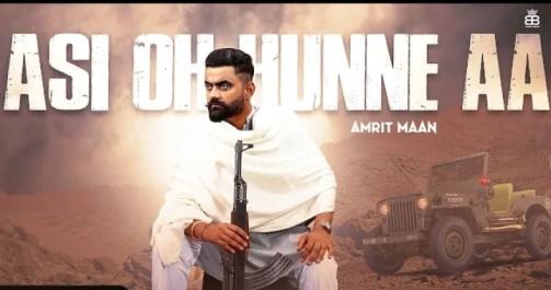 Asi Oh Hunne Aa Lyrics - Amrit Maan
