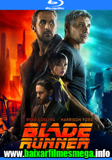 Download Blade Runner 2049 (2017) – Dublado MP4 720p / 1080p BluRay MEGA