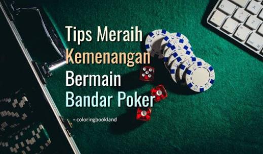 Tips dan Trik Untuk Menang Online Poker