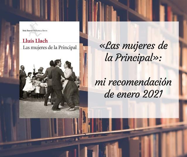 «Las mujeres de la Principal»: mi recomendación de enero 2021