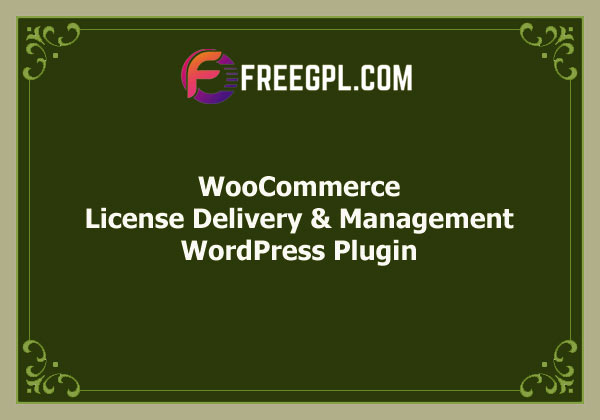 WooCommerce License Delivery & Management Free Download
