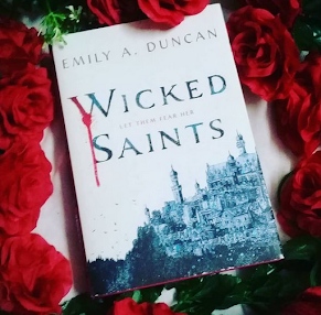 Wicked Saints (Something Dark and Holy #1) by Emily A. Duncan