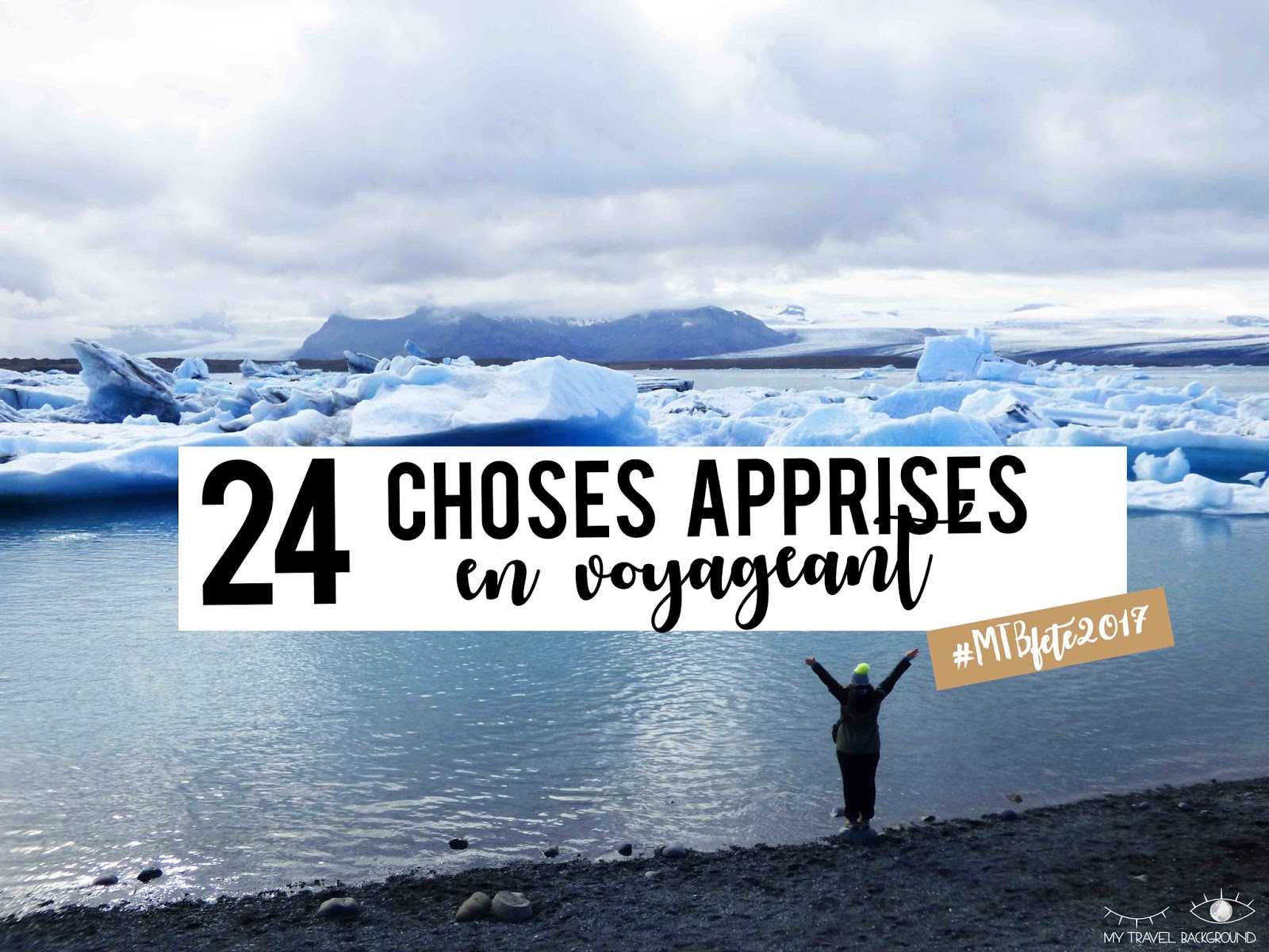 My Travel Background : 24 choses que j'ai apprises en voyageant
