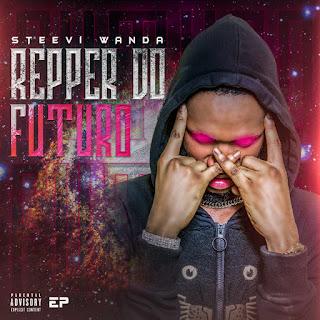 Steevi Wanda - Rapper Do Futuro (EP) [Download]