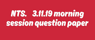 NTS.    3.11.19 morning session question paper