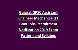 Gujarat GPSC Assistant Engineer Mechanical 21 Govt Jobs Recruitment Notification 2019 Exam Pattern and Syllabus