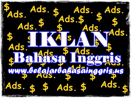 Iklan Bahasa Inggris Pengertian Tujuan Fungsi