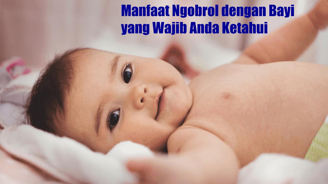 Manfaat Ngobrol dengan Bayi yang Wajib Anda Ketahui