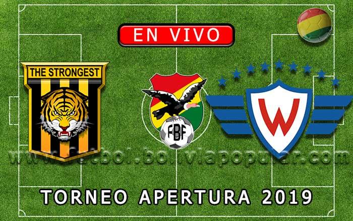 【En Vivo】The Strongest vs. Wilstermann - Torneo Apertura 2019