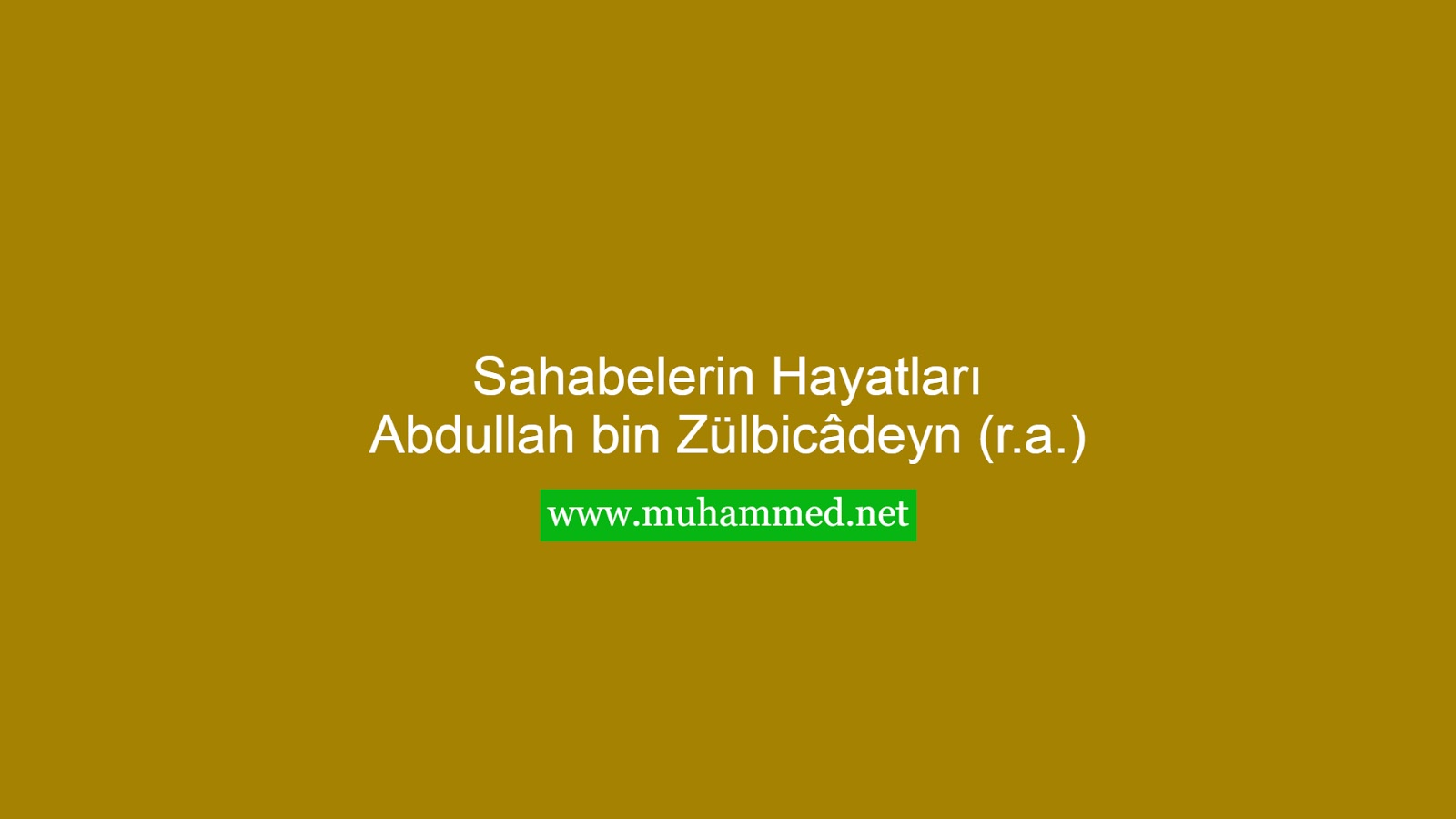 Abdullah bin Zülbicâdeyn (r.a.)