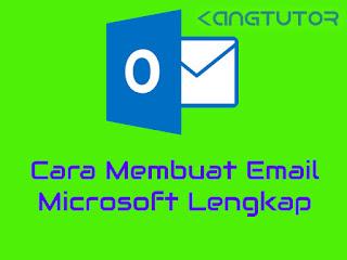 Cara Membuat Email Microsoft Lengkap