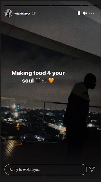 'Making Food For Your Soul' - Wizkid Gives Fans Assurance Of New Bangers