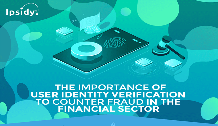 The Importance of Trusted User Identity Verification to Counter Fraud in the Financial Sector #infographic