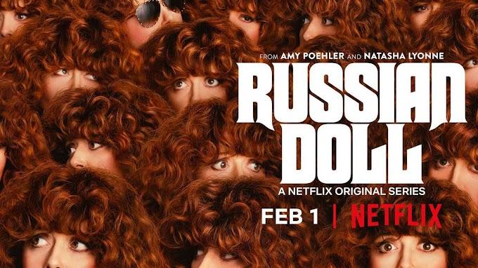 Russian Doll Konusu ve Yorumu