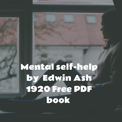 Mental self-help by  Edwin Ash 1920 Free PDF book