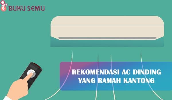 Rekomendasi AC Dinding yang Ramah Kantong, bukusemu, review bukusemu, content placement