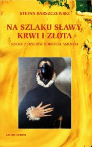 http://www.czterystronywydawnictwo.pl/stefan-barszczewski-na-szlaku-slawy-krwi-i-zlota/