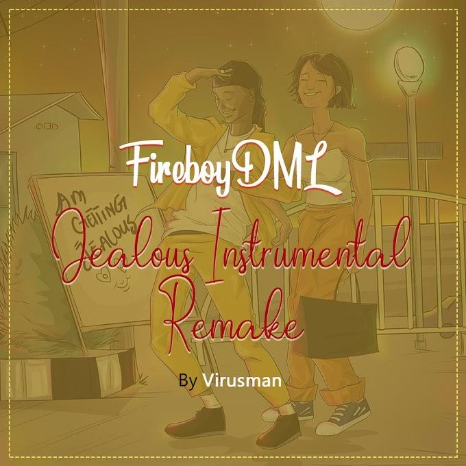 FireboyDML Jealous Instrumental Remake By Virusman