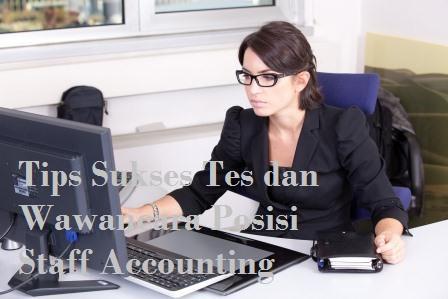 Tips Sukses Tes dan Wawancara Posisi Staff Accounting
