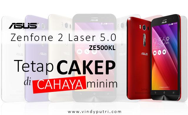 ASUS Zenfone 2 Laser ZE500KL - Tetap Cakep di Cahaya Minim