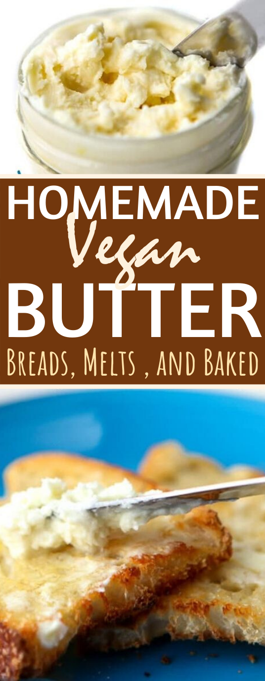 The Best Vegan Butter #vegan #recipes #baking #breakfast #vegetarian