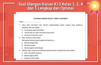 Soal Ulangan Harian K13 Kelas 1, 2, 4 dan 5 Lengkap dan Optimal