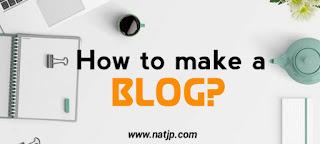 How to make a blog ?, How to make a blog, how to make a blog, natjp, natjp.com, NATJP, NATJP.com, Natjp, Natjp.com