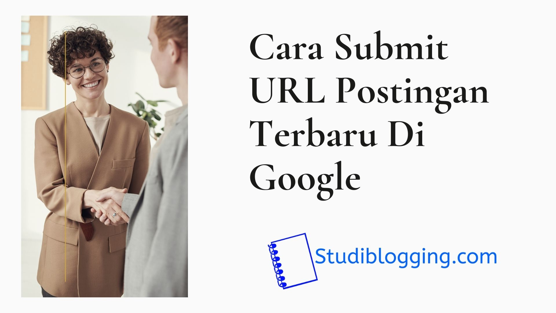 Cara Submit URL Postingan Terbaru di Google Agar Artikel Cepat Terindek Menggunakan Google Search Console Terbaru
