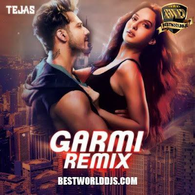 Garmi Remix DJ Tejas