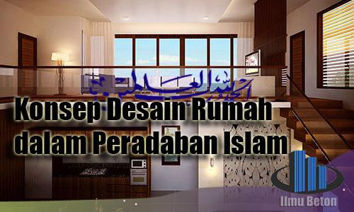 Konsep Desain Rumah dalam Peradaban Islam