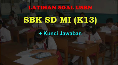 Latihan Soal USBN SBK SD MI Jawaban K13