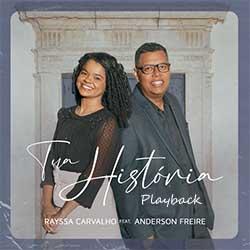 Baixar Música Gospel Tua História (Playback) - Rayssa Carvalho e Anderson Freire Mp3