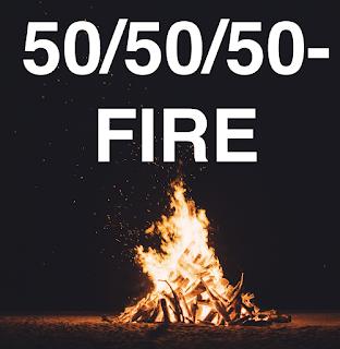 50/50/50-FIRE