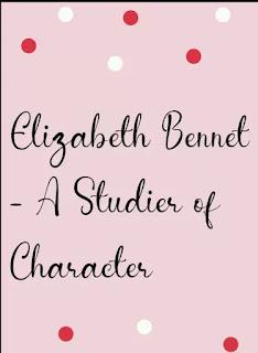 Elizabeth Bennet - A Studier of  Character
