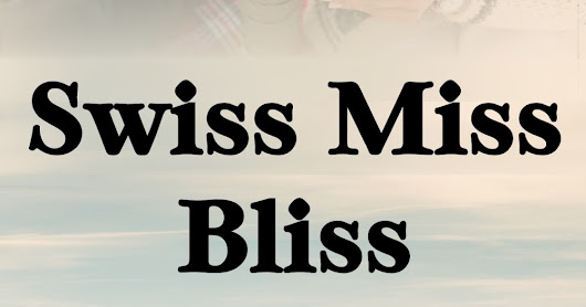Swiss Miss Bliss