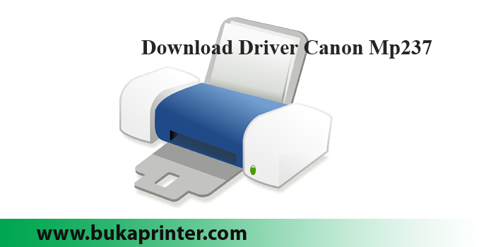 Free Download Driver Canon Mp237 Dokter Printer